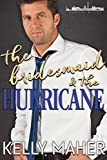 %name The Bridesmaid & the Hurricane by Kelly Maher