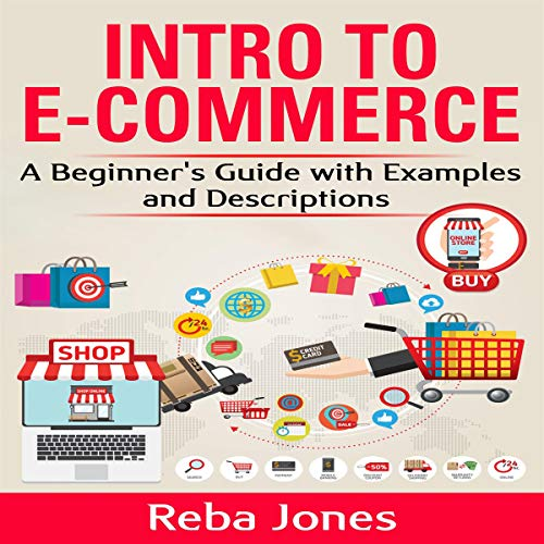 Intro to E-Commerce: A Beginner's Guide with Examples and Descriptions audiobook cover art
