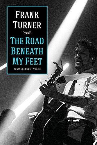 The Road Beneath My Feet: Tourtagebuch: Tourtagebuch - Ventil