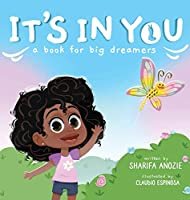 It's In You: A Book For Big Dreamers