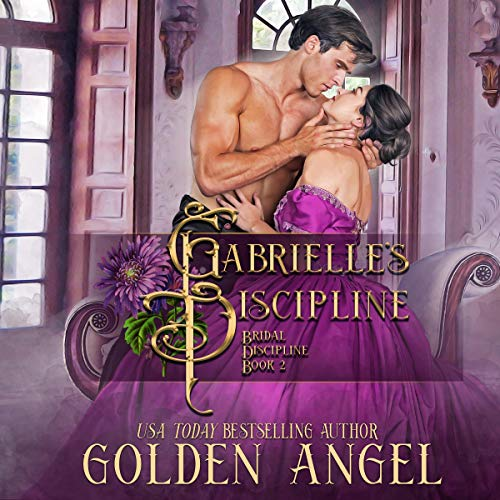Gabrielle's Discipline Audiobook By Golden Angel cover art
