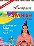 Spanish for Kids: La Fiesta de Fritzi (Fritzi's Birthday)