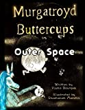 Murgatroyd Buttercups in Outer Space (Volume 2)