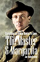 Everything You Always Wanted To Know About The Master & Margarita