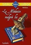 Bibliocollège - Le Médecin malgré lui, Molière - Hachette Éducation - 07/06/2017