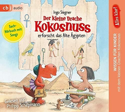 Alles klar! Der kleine Drache Kokosnuss erforscht das Alte Ägypten (Drache-Kokosnuss-Sachbuchreihe, Band 3)
