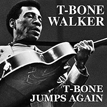 T-Bone Jumps Again