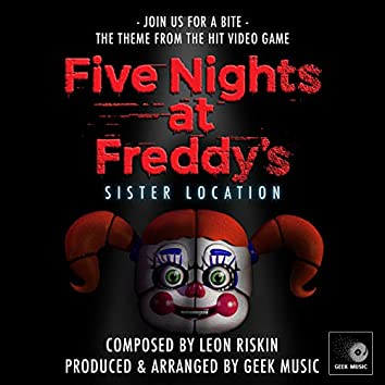 """Join Us For A Bite (From """"Five Nights At Freddy's Sister Location"""")"""