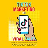 TikTok Marketing for Viral Sales: A Young Girl s Guide to Blowing Customers  Minds