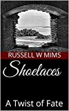 Shoelaces: A Twist of Fate