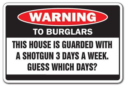 House Guarded with Shotgun Warning Sign Rifle Shot Gun Security
