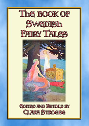 THE BOOK OF SWEDISH FAIRY TALES - 28 children's stories from Sweden (English Edition)
