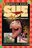 A Dinosaur Named Sue: The Find of a Century (Hello Reader! Science: Level 4 (Prebound))