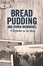Bread Pudding and Other Memories: A Boyhood on the Farm