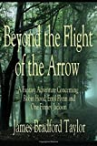 Beyond the Flight of the Arrow: A Fantasy...