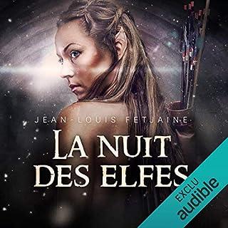 La nuit des elfes     La trilogie des elfes 2              De :                                                                                                                                 Jean-Louis Fetjaine                               Lu par :                                                                                                                                 Jean-Marie Fonbonne                      Durée : 8 h et 22 min     45 notations     Global 4,0