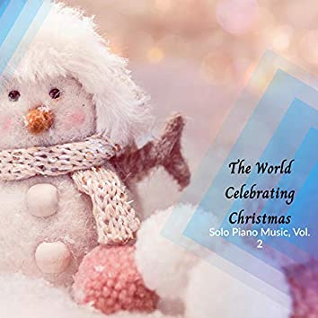 The World Celebrating Christmas - Solo Piano Music, Vol. 2
