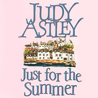 Just For The Summer                   By:                                                                                                                                 Judy Astley                               Narrated by:                                                                                                                                 Rachel Atkins                      Length: 6 hrs and 59 mins     2 ratings     Overall 4.5