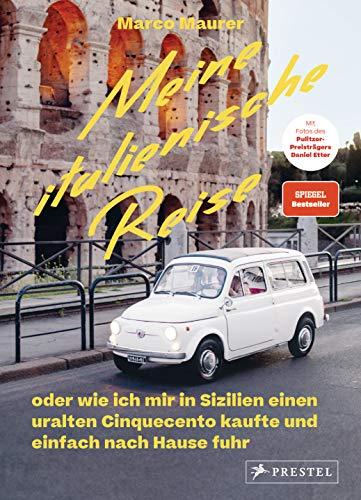 Meine italienische Reise: oder wie ich mir in Sizilien einen uralten Cinquecento kaufte und einfach nach Hause fuhr - Sachbuch - Spiegel Bestseller