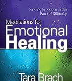 Meditations for Emotional He by Tara Brach