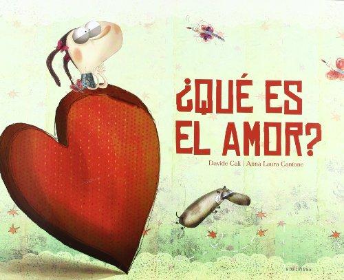 ¿Qué es el amor? (Álbumes ilustrados)
