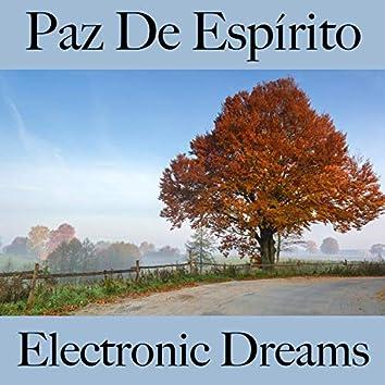 Paz de Espírito: Electronic Dreams - Best Of Chillhop