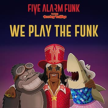 We Play the Funk (feat. Bootsy Collins)