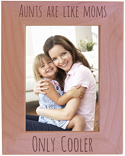 Aunts Are Like Moms Only Cooler - Engraved Natural Alder Wood Tabletop/Hanging Photo Picture Frame (5x7-inch Vertical)