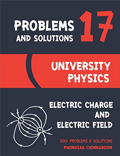 University Physics Problems and Solutions: Chapter 17 Electric Charge and Electric...