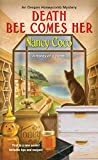 Death Bee Comes Her (An Oregon Honeycomb Mystery)
