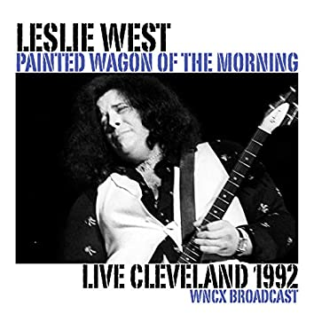 Painted Wagon Of The Morning (Live Cleveland 1992)
