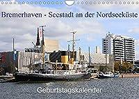 Bremerhaven - Seestadt an der Nordseekueste Geburtstagskalender (Wandkalender 2022 DIN A4 quer): Bremerhaven ist die Seestadt an der Nordseekueste die sich in den letzten Jahren zur beliebten Touristen Stadt entwickelt hat. (Geburtstagskalender, 14 Seiten )