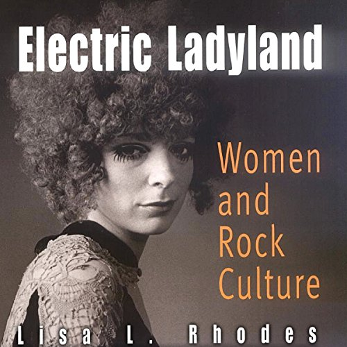 Electric Ladyland: Women and Rock Culture audiobook cover art
