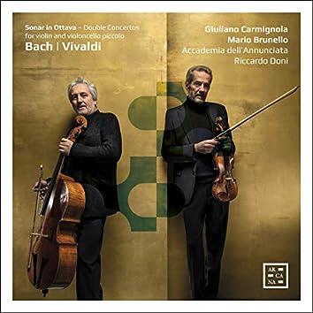 Bach & Vivaldi: Sonar in ottava. Double Concertos for Violin and Violoncello Piccolo