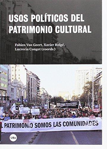 Usos políticos del patrimonio cultural (ESTUDIS D'ANTROPOLOGIA SOCIAL I CULTURAL)