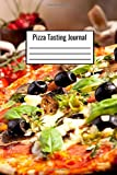 Pizza Tasting Journal: Pizza Tasting Journal To Write Down Your Favorite Topping Combinations -...