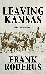 Leaving Kansas (Harrison Wilke Book 1)