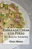 Ensalada Cesar con Pollo: Mi Receta Favorita
