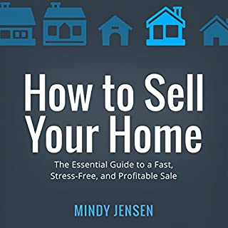How to Sell Your Home: The Essential Guide to a Fast, Stress-Free, and Profitable Sale audiobook cover art