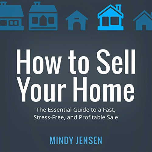 How to Sell Your Home: The Essential Guide to a Fast, Stress-Free, and Profitable Sale                   By:                                                                                                                                 Mindy Jensen                               Narrated by:                                                                                                                                 Mindy Jensen                      Length: 4 hrs and 47 mins     23 ratings     Overall 4.4