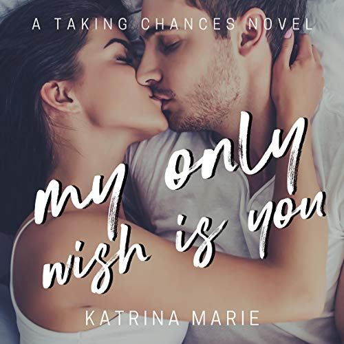 My Only Wish Is You Audiobook By Katrina Marie cover art