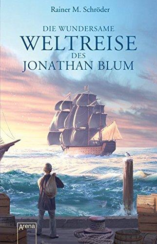 Die wundersame Weltreise des Jonathan Blum