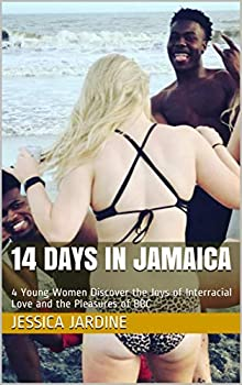 14 Days in Jamaica  Four Young Women Discover the Joys of Interracial Love and the Pleasures of BBC