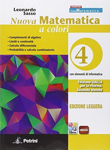 Nuova matematica a colori. Ediz. gialla leggera. Per le Scuole superiori. Con e-book. Con espansione online, 1 volume: Vol. 4