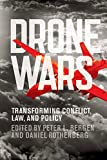 Drone Wars: Transforming Conflict, Law, and Policy (English Edition)