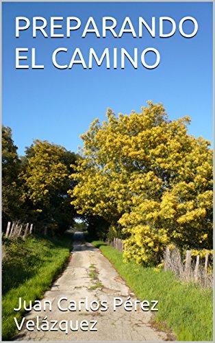PREPARANDO EL CAMINO (Spanish Edition)