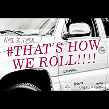 That's How We Roll!!!! (feat. King Tut & Redbone)