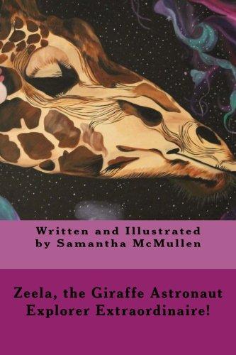 Zeela the Giraffe Astronaut: Explorer Extraordinaire!