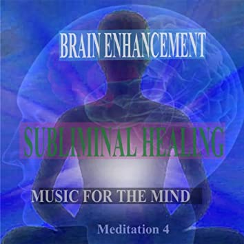 Encountering Inner-Self Subliminal Healing Brain Enhancement Relieve Stress Meditation 4