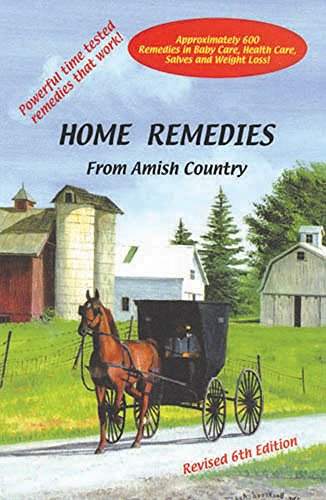 Home Remedies From Amish Country Approximately 600 Remedies In Baby Care Health Care Salves And Weight Loss Kindle Edition By Miller Devon Health Fitness Dieting Kindle Ebooks Amazon Com